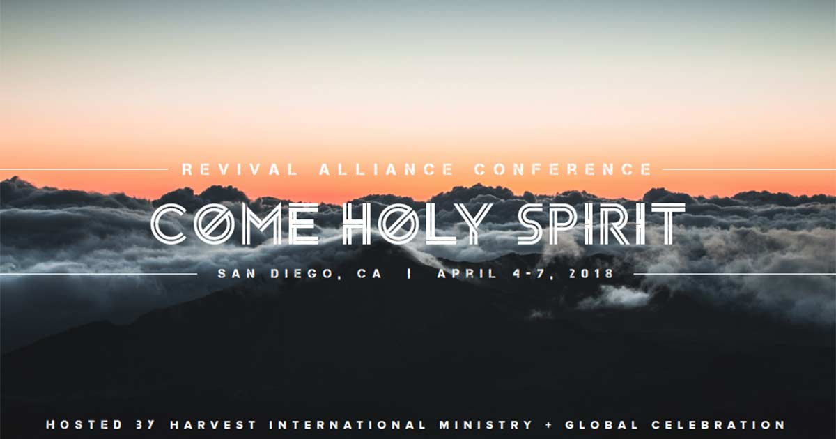 COME HOLY SPIRIT - Revival Alliance Conference -  San Diego, CA